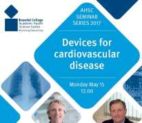 AHSC Seminar Series 2017:Devices for cardiovascular disease