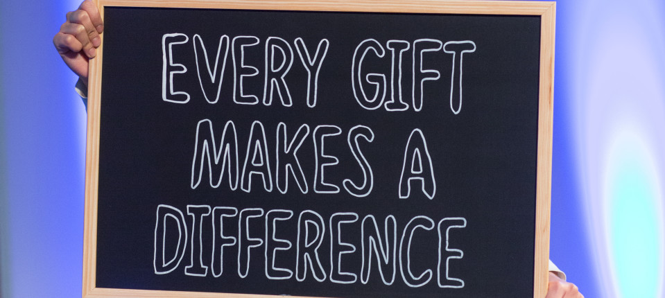 Every gift makes a difference