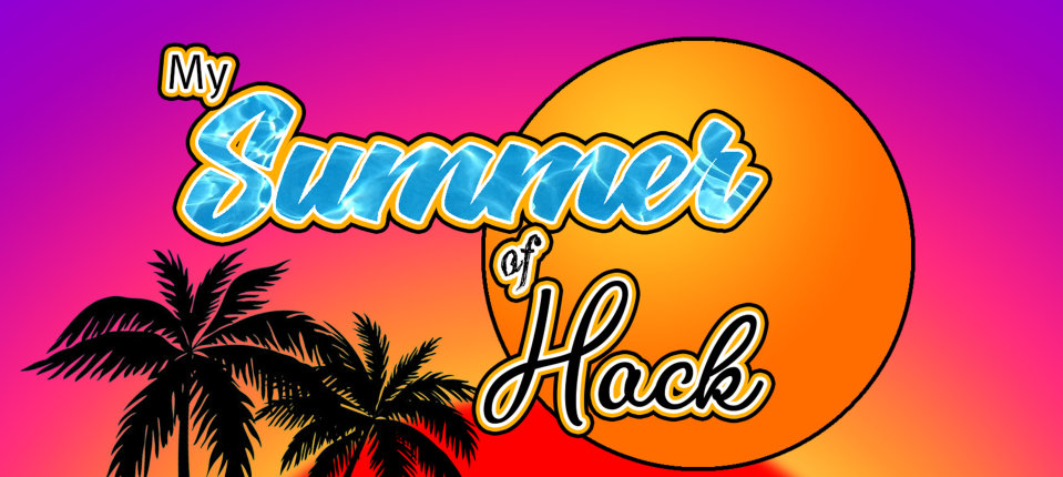 My Summer of Hack Event