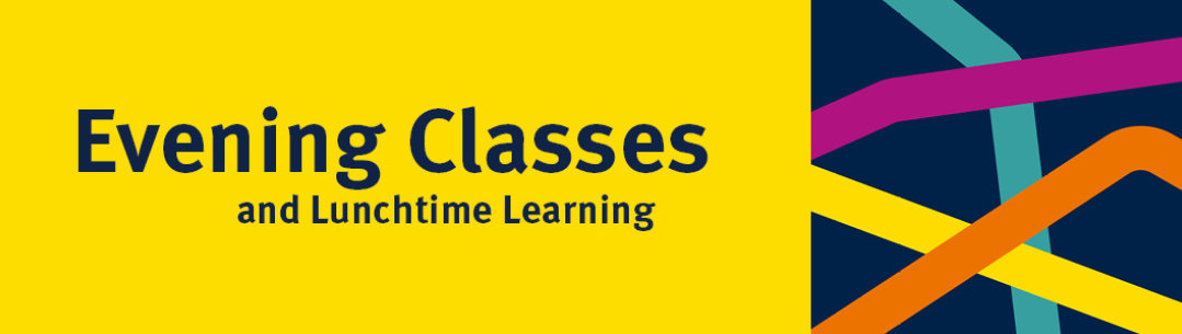 Evening Classes and Lunchtime Learning | Administration and