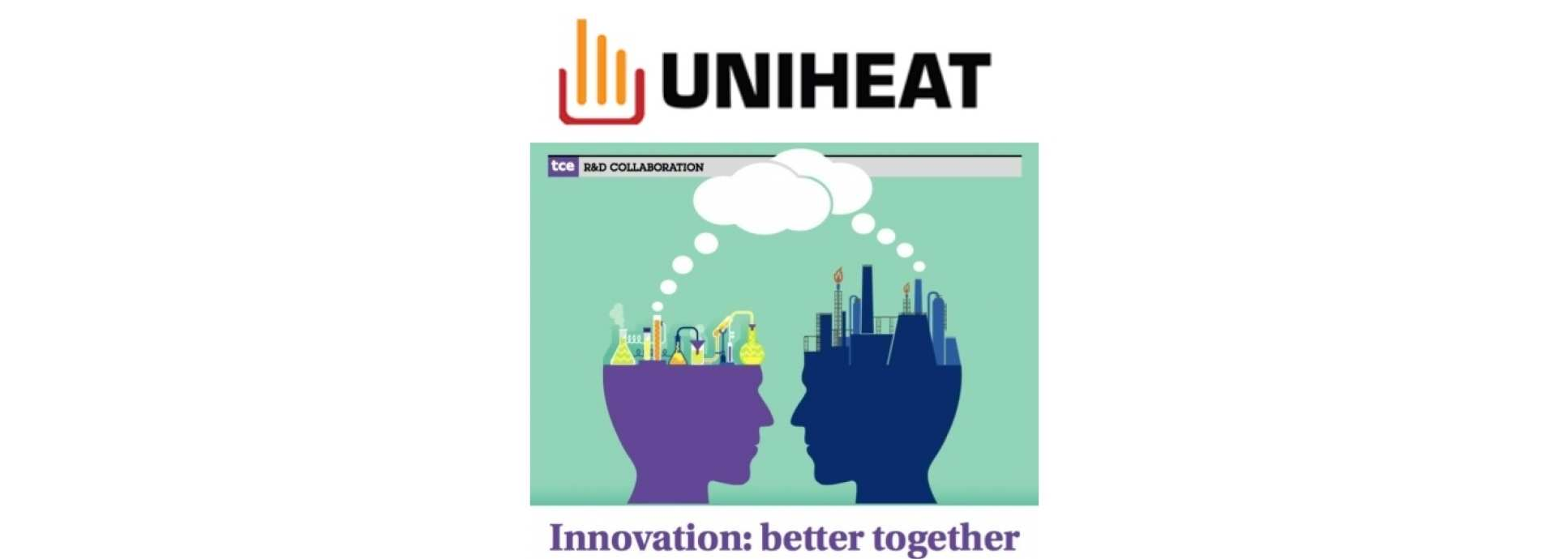 1. UNIHEAT, a unique collaborative research centre integrating research, knowledge transfer and technology transfer inorder to improve energy efficiency in oil refining.