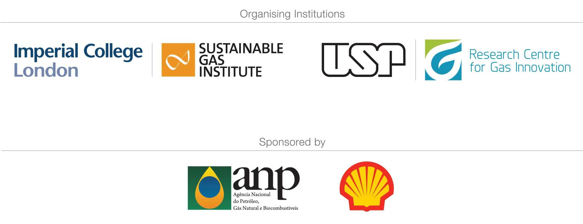 Organising institutions - Imperial College London, the Sustainable Gas Institute, USR and the Research Centre for Gas Innovation. Sponsored by ANP and Shell.