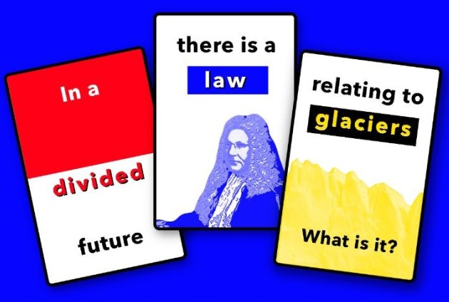 Image of the Future Geoscientists card game with the caption 'In a divided future there is a law relating to glaciers, what is it?'