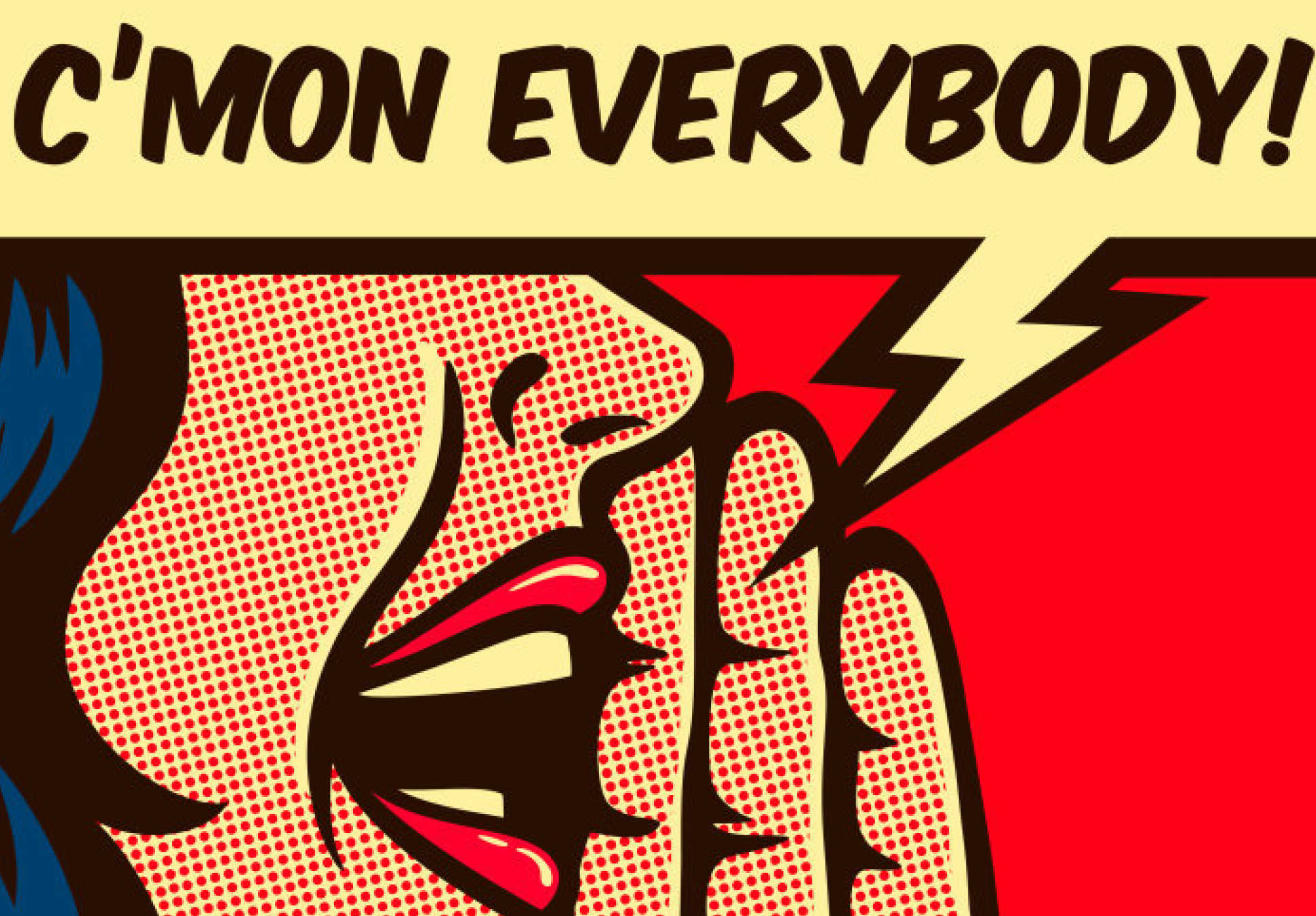 Popart piece of woman shouting 'C'mon everybody!'
