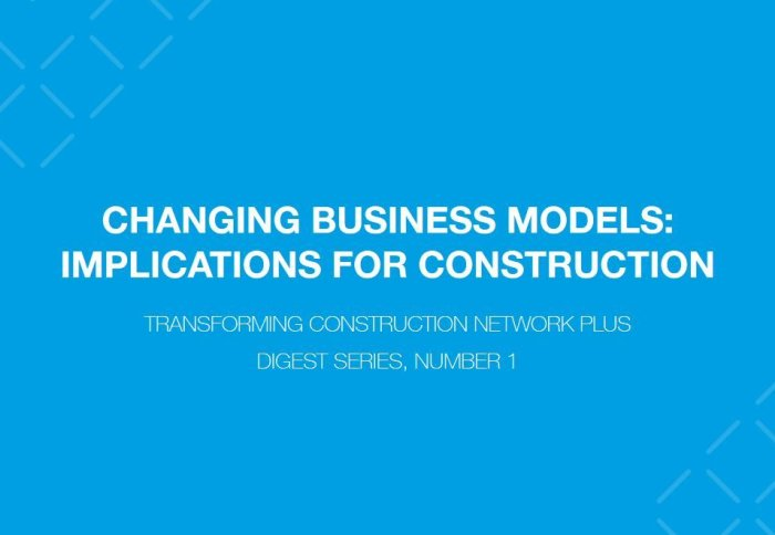 Changing Business Models: Implications for Construction