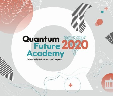 Quantum Future Academy 2020 – Today's insights for tomorrow's experts