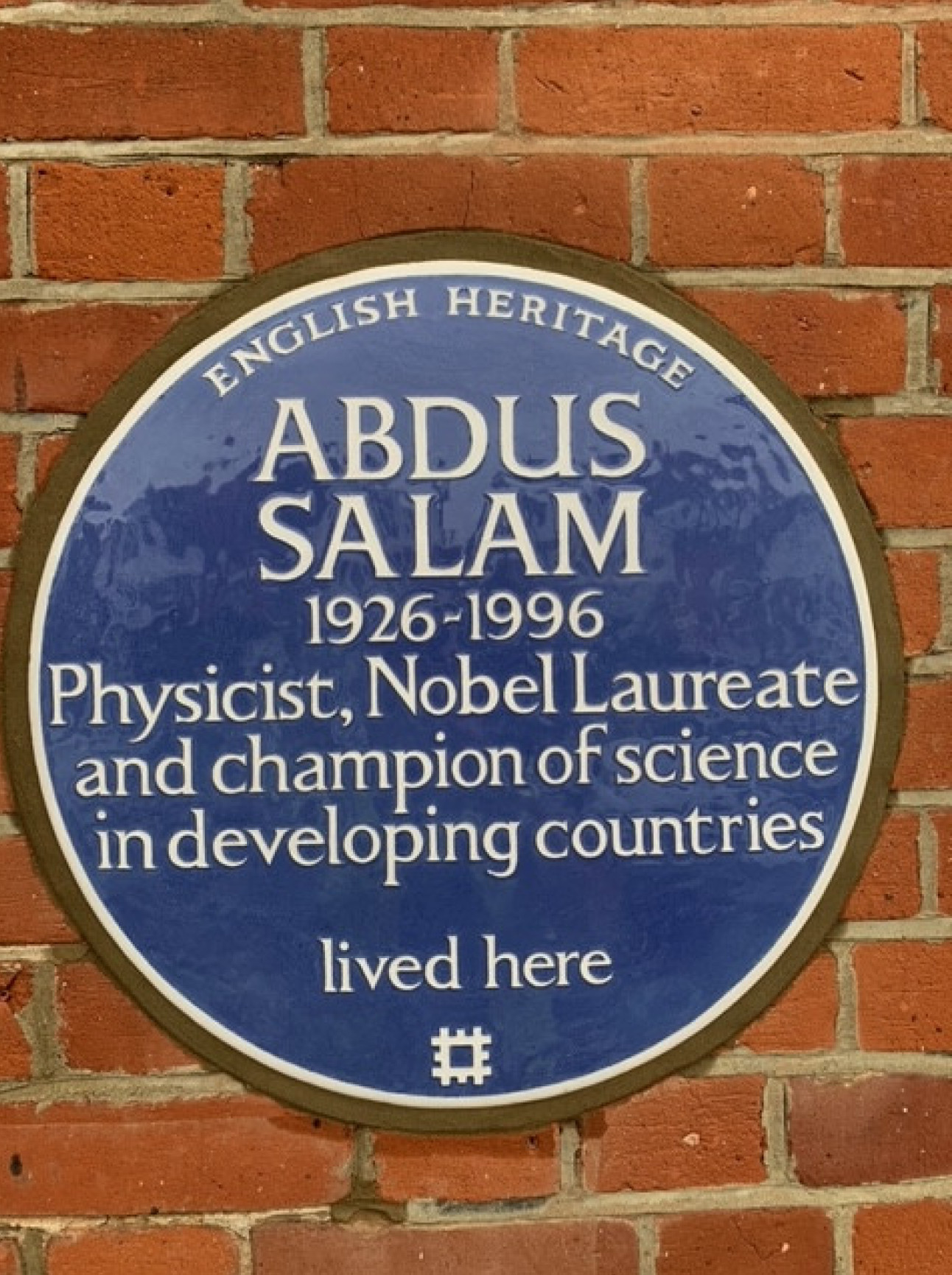The plaque, which reads: Abdus Salam 1926-1996. Physicist, Nobel Laureate and champion of science in developing countries lived here