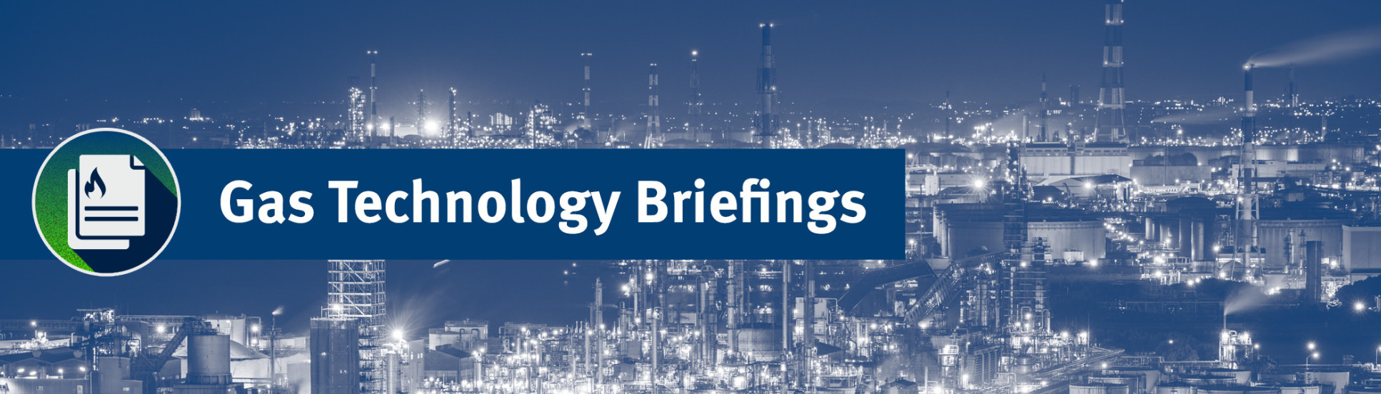 Gas Technology Briefings